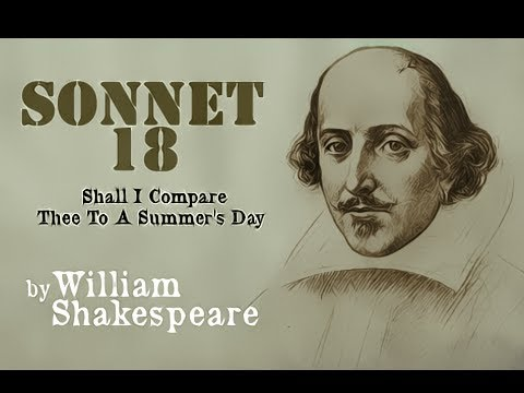 Sonnet 18 - Shall I compare thee to a summers' day?
